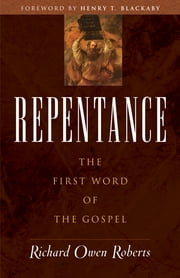 Repentance - The First Word of the Gospel ebook by Richard Owen Roberts