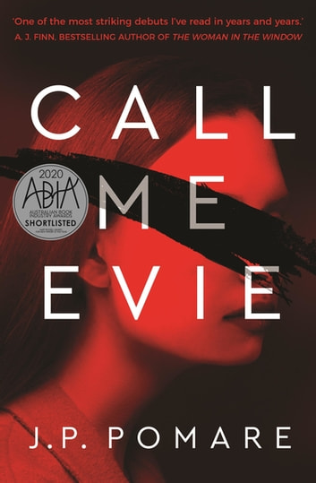 Call Me Evie - The bestselling debut thriller of 2019 ebook by J.P. Pomare