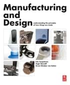 Manufacturing and Design ebook by Erik Tempelman,Bruno Ninaber van Eyben,Hugh Shercliff