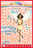 Pet Fairies #3: Georgia the Guinea Pig Fairy - A Rainbow Magic Book ebook by Daisy Meadows