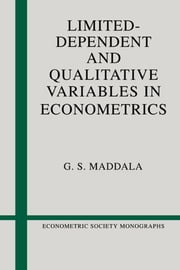 Limited-Dependent and Qualitative Variables in Econometrics ebook by G. S. Maddala