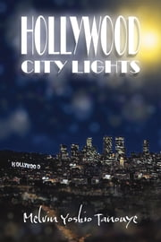 Hollywood City Lights ebook by Melvin Yoshio Tanouye