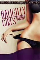 Naughty Girls Bundle (Babysitters, Billionaires, Menage) ebook by Decadent Fantasies Collection