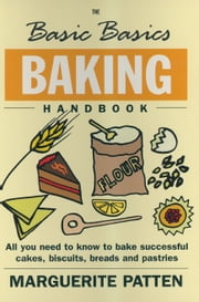 The Basic Basics Baking Handbook ebook by Marguerite Patten OBE