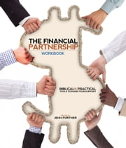 The Financial Partnership Workbook - Biblical and Practical Tools to Raise Your Support ebook by Jenn Fortner