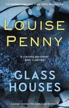 Glass Houses ebook by Louise Penny