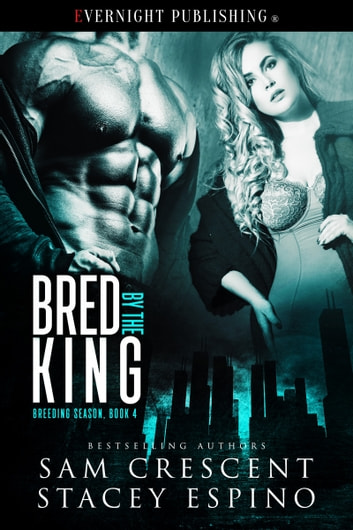 Bred by the King ebook by Sam Crescent,Stacey Espino