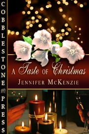 A Taste of Christmas ebook by Jennifer McKenzie