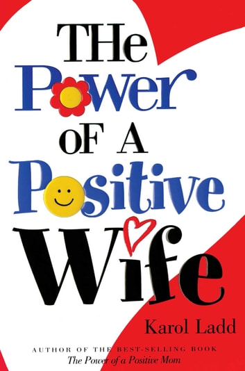 The Power of a Positive Wife GIFT ebook by Karol Ladd