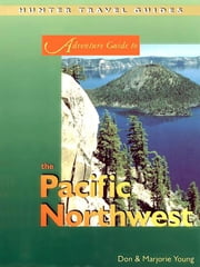 Pacific Northwest Adventure Guide ebook by Young, Don