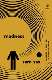 Madness ebook by Sam Sax