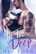 In Too Deep ebook by Mia Ford