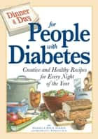 Dinner a Day for People with Diabetes - Creative and Healthy Recipes for Every Night of the Year ebook by Pamela Rice Hahn, Brierley E Wright