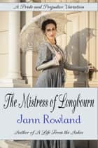 The Mistress of Longbourn ebook by Jann Rowland