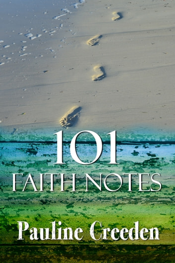 101 Faith Notes ebook by Pauline Creeden