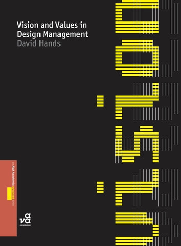 Vision and Values in Design Management ebook by Dr David Hands