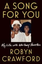 A Song for You - My Life with Whitney Houston e-bog by Robyn Crawford