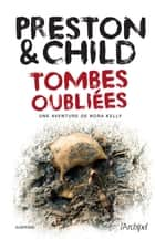 Tombes oubliées ebook by Douglas Preston, Lincoln Child, Sebastian Danchin