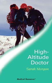 High-Altitude Doctor ebook by Sarah Morgan