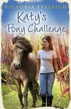 Katy's Pony Challenge - Katy's Exmoor Ponies 4 ebook by Victoria Eveleigh