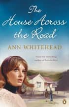 The House Across The Road ebook by Ann Whitehead