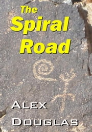 The Spiral Road ebook by Alex Douglas