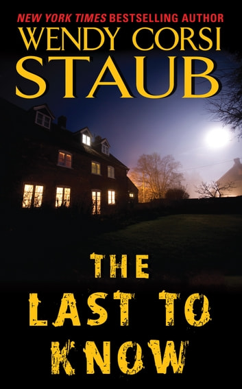 The Last to Know ebook by Wendy Corsi Staub