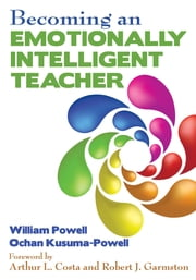 Becoming an Emotionally Intelligent Teacher ebook by William R. Powell,Ochan Kusuma-Powell