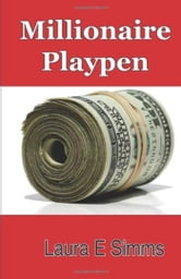 Millionaire Playpen ebook by Laura E Simms