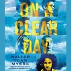 On a Clear Day audiobook by Walter Dean Myers