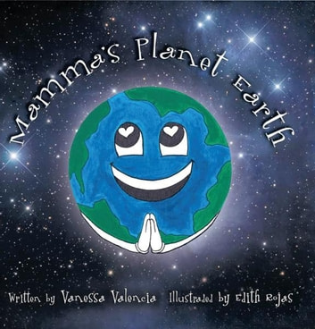 Mamma's Planet Earth ebook by Vanessa Valencia and Edith Rojas