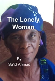 The Lonely Woman ebook by Sa'id Ahmad