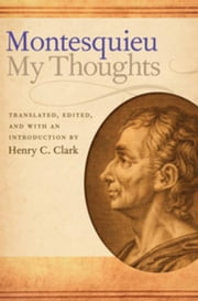 My Thoughts ebook by Montesquieu, Charles-Louis de Secondat