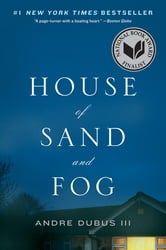 House of Sand and Fog - A Novel ebook by Andre Dubus III