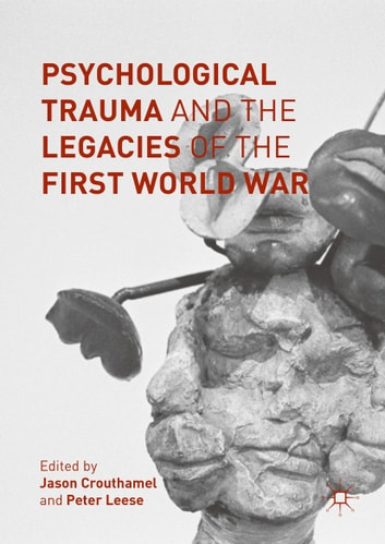 Psychological Trauma and the Legacies of the First World War ebook by