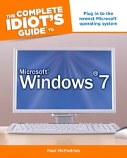 The Complete Idiot's Guide to Microsoft Windows 7 ebook by Paul McFedries