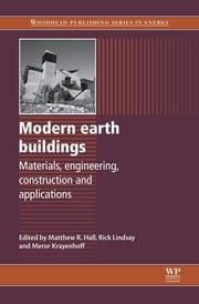 Modern Earth Buildings - Materials, Engineering, Constructions and Applications ebook by R Lindsay,M Krayenhoff,Matthew R Hall