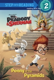 Penny of the Pyramids (Mr. Peabody & Sherman) ebook by Frank Berrios,Bill Robinson