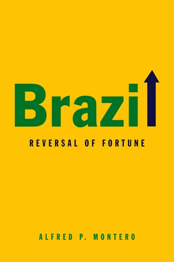 Brazil - Reversal of Fortune ebook by Alfred P. Montero