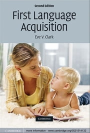 First Language Acquisition ebook by Eve V. Clark
