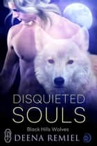 Disquieted Souls ebook by Deena Remiel