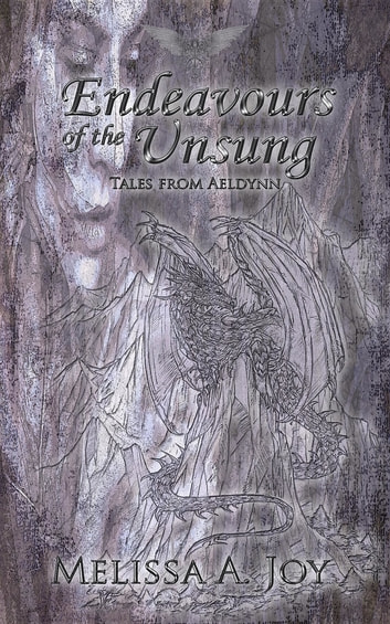 Endeavours of the Unsung ebook by Melissa  A. Joy