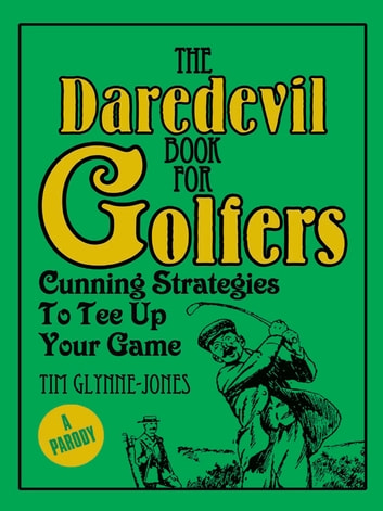 Daredevil Book for Golfers ebook by Tim Glynne-Jones