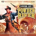 Guns of Powder River - A Radio Dramatization audiobook by Jerry Robbins
