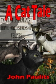 A Cat Tale ebook by John Paulits
