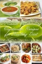 20 Easier Outstanding Vegetarian Recipes for Healthy Diet ebook by A K M Khayrul Islam