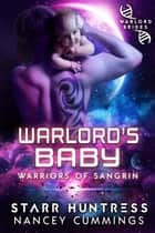 Warlord's Baby: Warlord Brides ebook by Nancey Cummings, Starr Huntress