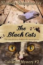 The Black Cats - Cattarina Mysteries, #2 電子書籍 by Monica Shaughnessy