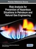 Risk Analysis for Prevention of Hazardous Situations in Petroleum and Natural Gas Engineering ebook by Davorin Matanovic, Nediljka Gaurina-Medjimurec, Katarina Simon