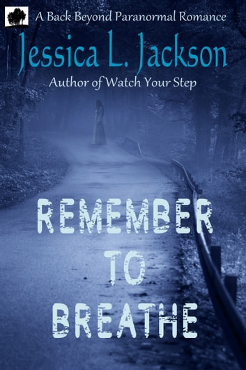 Remember To Breathe ebook by Jessica L. Jackson